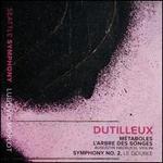 Dutilleux: Métaboles; L'Arbre des Songes; Symphony No. 2, Le Double