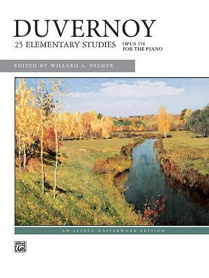 Duvernoy -- 25 Elementary Studies, Op. 176 - Duvernoy, Jean-Baptiste (Composer), and Palmer, Willard (Editor)