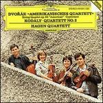 "Dvorák: ""Amerikanisches Quartett"" String Quartet Op. 96; Cypresses; Kodály: Quartet No. 2"