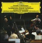 Dvorák: Cello Concerto; Tchaikowsky: Rokoko-Variationen