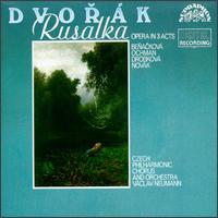 Dvorák: Rusalka - Anna Barova (contralto); Daniela Sounova (soprano); Drahomira Drobkova (mezzo-soprano); Gabriela Benacková (soprano);...