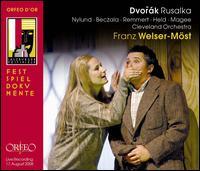 Dvorák: Rusalka - Adam Plachetka (vocals); Alan Held (vocals); Anna Prohaska (vocals); Birgit Remmert (vocals); Camilla Nylund (vocals);...