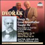 Dvor�k: Songs My Great-Grandfather Taught Me