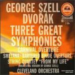 Dvorák: Three Great Symphonies; Carnival Overture; Bedrich Smetana: Bartered Bride Overture