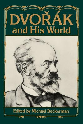 Dvorak and His World - Beckerman, Michael (Editor)