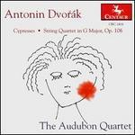 Dvorak: Cypresses/String Quartet Op.106