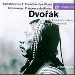 "Dvorak: Symphony No. 9 ""From the New World""; Tchaikovsky: Francesca da Rimini"