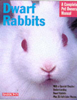 Dwarf Rabbits - Wegler, Monika, and Hegler, Monika, and Crawford, Elizabeth D (Translated by)