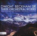 Dwight Beckham Sr.: Three Orchestral Works