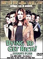 Dying to Get Rich