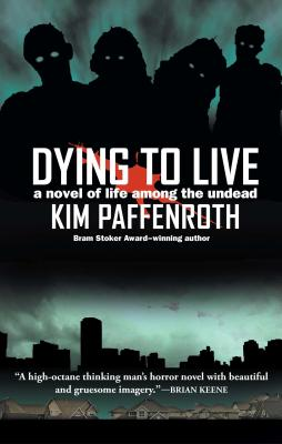 Dying to Live - Paffenroth, Kim