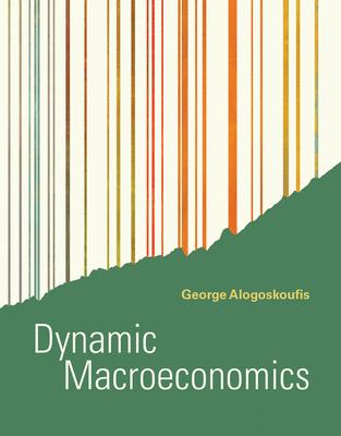 Dynamic Macroeconomics - Alogoskoufis, George