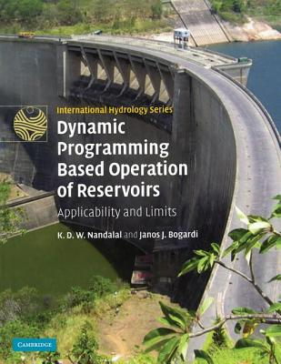 Dynamic Programming Based Operation of Reservoirs: Applicability and Limits - Nandalal, K.D.W., and Bogardi, Janos J.