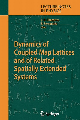 Dynamics of Coupled Map Lattices and of Related Spatially Extended Systems - Chazottes, Jean-Rene (Editor), and Fernandez, Bastien (Editor)