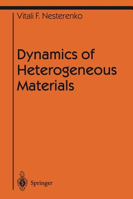 Dynamics of Heterogeneous Materials - Nesterenko, Vitali