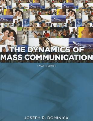 Dynamics of Mass Communication: Media in Transition - Dominick, Joseph R.