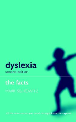 Dyslexia and Other Learning Difficulties: The Facts - Selikowitz, Mark