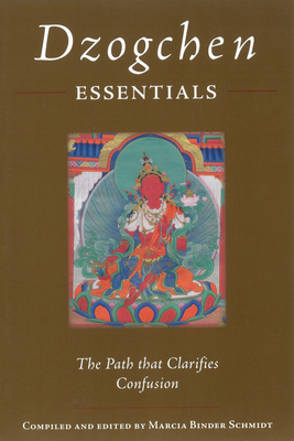 Dzogchen Essentials: The Path That Clarifies Confusion book by