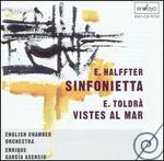 E. Halffter: Sinfonietta; E. Toldr?: Vistes al mar