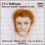 E.T.A. Hoffmann: Miserere/Symphony - Arantxa Armentia (mezzo-soprano); Camilla Nylund (soprano); Concerto Bamberg; Johannes Schmidt (bass); Lioba Braun (alto);...