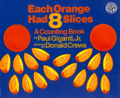 Each Orange Had 8 Slices Big Book - Giganti, Paul Jr
