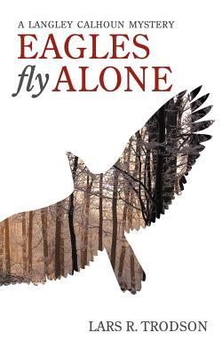 Eagles Fly Alone - Trodson, Lars