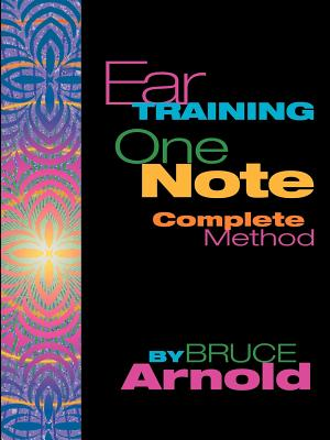 Ear Training One Note Complete - Arnold, Bruce E