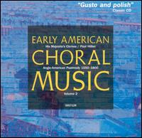 Early American Choral Music, Vol. 2 - His Majestie's Clerkes; Paul Hillier (conductor)
