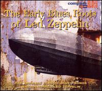 Early Blues Roots of Led Zeppelin - Various Artists