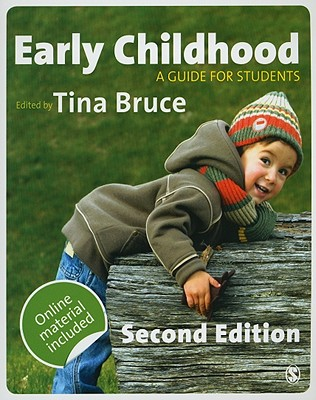Early Childhood: A Guide for Students - Bruce, Tina, Professor, CBE (Editor)