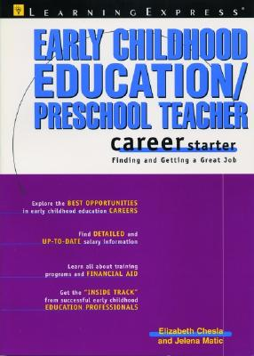 Early Childhood Education/Preschool Teacher Career Starter - Chesla, Elizabeth L, and Delmar, and Matic, Jelena
