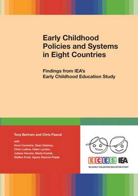Early Childhood Policies and Systems in Eight Countries: Findings from Iea's Early Childhood Education Study - Bertram, Tony, Professor