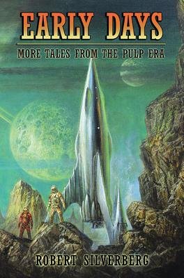 Early Days: More Tales from the Pulp Era - Silverberg, Robert