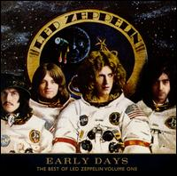 Early Days: The Best of Led Zeppelin, Vol. 1 - Led Zeppelin