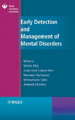 Early Detection and Management of Mental Disorders - Maj, Mario (Editor), and Lopez-Ibor, Juan Jos (Editor), and Sartorius, Norman, PhD (Editor)