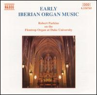 Early Iberian Organ Music - Robert Parkins (organ)