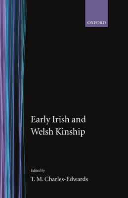 Early Irish and Welsh Kinship - Charles-Edwards, T M