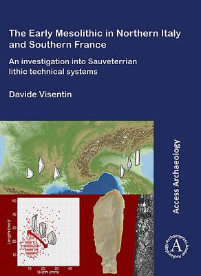 Early Mesolithic Technical Systems of Southern France and Northern Italy - Visentin, Davide