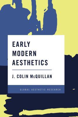 Early Modern Aesthetics - McQuillan, J Colin