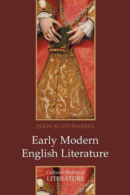 Early Modern English Literature - Scott-Warren, Jason