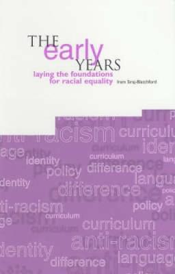 Early Years [op]: Laying the Foundations for Racial Equality - Siraj, Iram, Professor