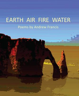 Earth Air Fire Water - Francis, Andrew
