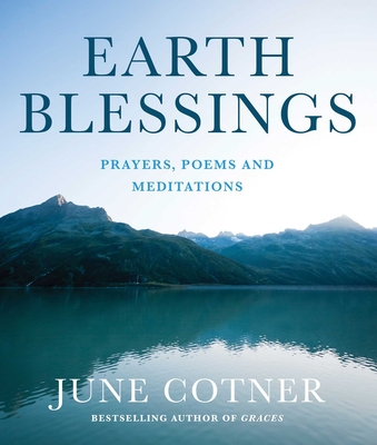Earth Blessings: Prayers, Poems and Meditations - Cotner, June (Editor)