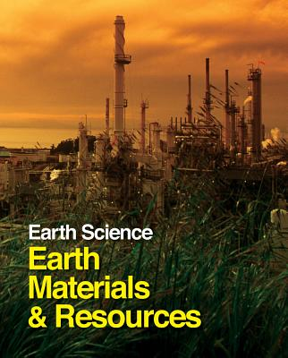 Earth Science: Earth Materials and Resources: Print Purchase Includes Free Online Access - Salem Press (Editor)