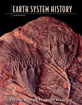 Earth System History - Stanley, Steven M, and Luczaj, John A, Professor