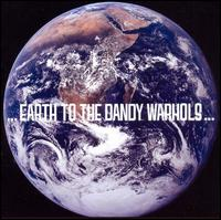 Earth to the Dandy Warhols - The Dandy Warhols