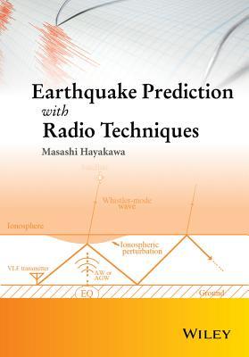 Earthquake Prediction with Radio Techniques - Hayakawa, Masashi