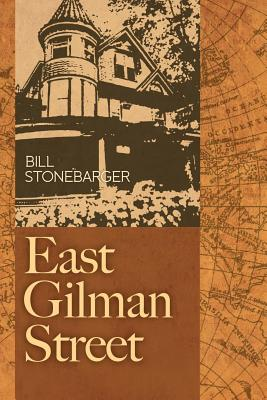 East Gilman Street - Stonebarger, Bill
