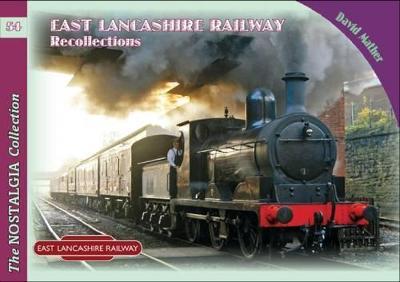 East Lancashire Railway Recollections - Mather, David