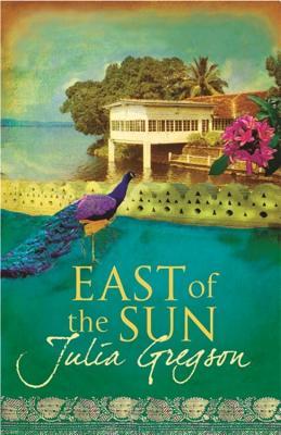 East of the Sun - Gregson, Julia